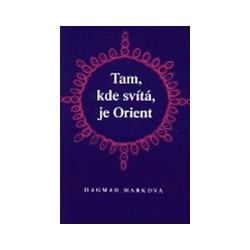 Tam kde svítá, je Orient