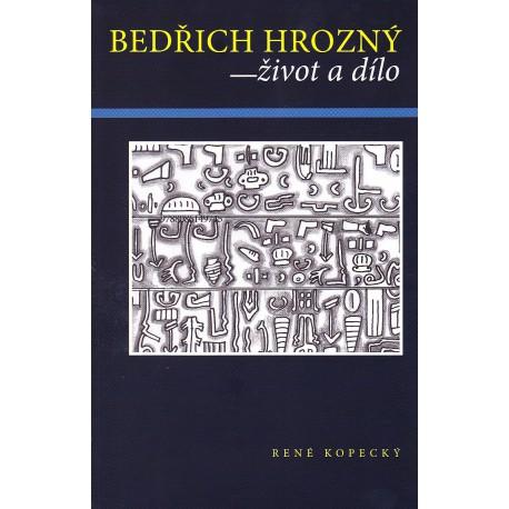 Bedřich Hrozný - život a dílo