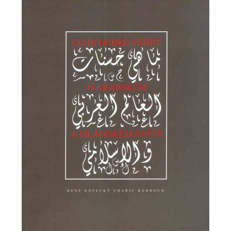 Co je dobré vědět o arabském a islámském světě