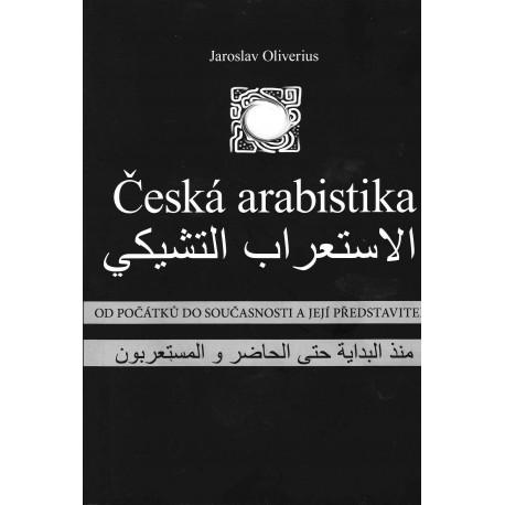 Česká arabistika od počátků do současnosti a její představitelé