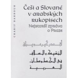 Charif Bahbouh, Češi a Slované v arabských rukopisech / Nejstarší zpráva o Praze
